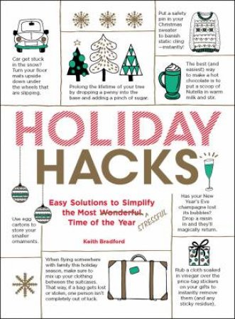 Holiday Hacks: Easy Solutions to Simplify the Most Wonderful Time of theYear by Keith Bradford