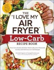 I Love My Air Fryer LowCarb Recipe Book