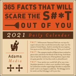 365 Facts That Will Scare the S#*t Out Of You 2021 Daily Calendar by Various