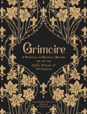 Grimoire A Personal MagicalRecord Of Spells Rituals  Divinations