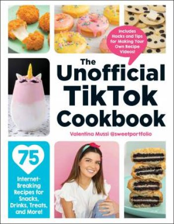 The Unofficial TikTok Cookbook by Valentina Mussi