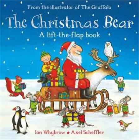 The Christmas Bear by Ian Whybrow & Axel Scheffler