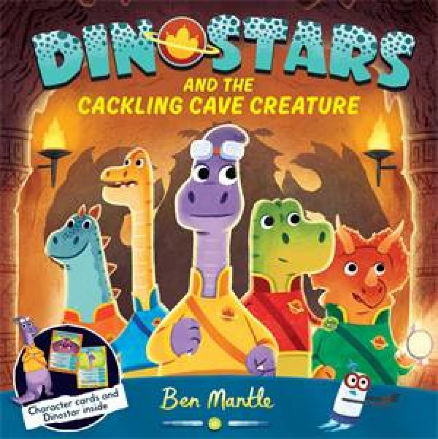 Dinostars And The Cackling Cave Creature by Ben Mantle [Paperback]