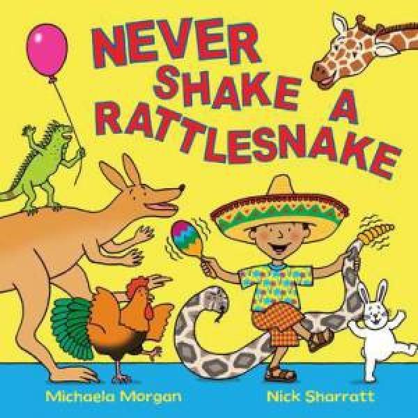 Never Shake A Rattlesnake by Michaela Morgan [Paperback]