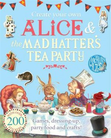 Create Your Own Alice and the Mad Hatter's Tea Party by Lewis Carroll & John Tenniel