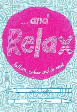 ...And Relax