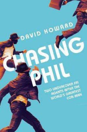 Chasing Phil by David Howard