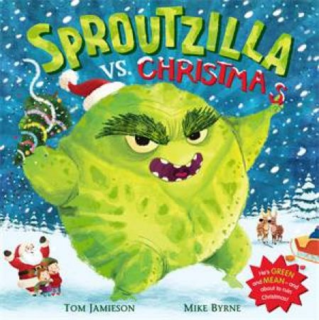 Sproutzilla Vs. Christmas by Tom Jamieson & Mike Byrne