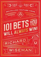 101 Bets That You Will Always Win by Richard Wiseman