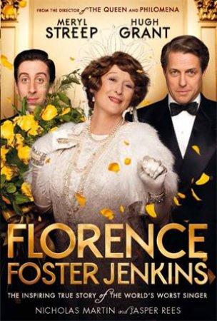 Florence Foster Jenkins by Jasper Rees & Nicholas Martin