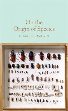 Macmillan Collector's Library: On The Origin Of Species by Charles Darwin