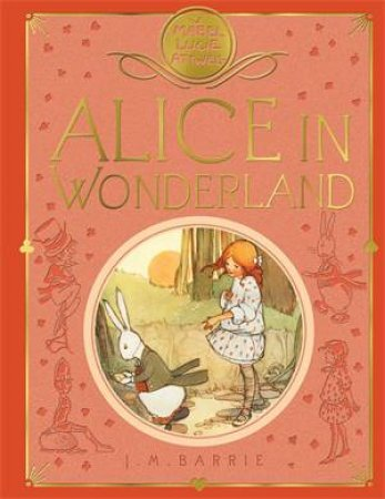 Mabel Lucie Attwell's Alice's Adventures In Wonderland