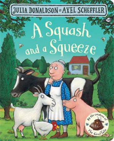A Squash And A Squeeze by Axel Scheffler & Julia Donaldson