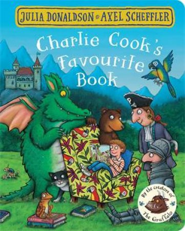 Charlie Cook's Favourite Book by Axel Scheffler & Julia Donaldson
