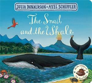 The Snail And The Whale by Axel Scheffler & Julia Donaldson