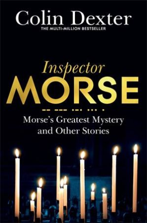 Ispector Morse: Morse's Greatest Mystery And Other Stories