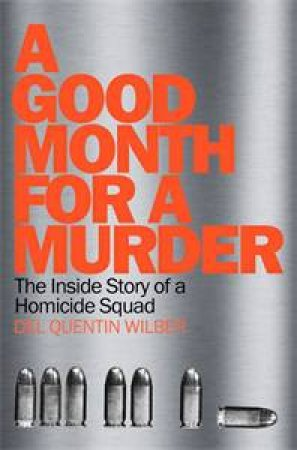 A Good Month For Murder by Del Quentin Wilber