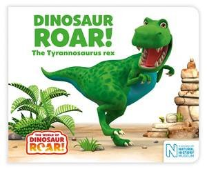 Dinosaur Roar! The Tyrannosaurus Rex by Paul Stickland