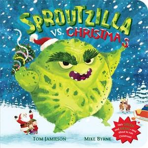 Sproutzilla vs. Christmas by Mike Byrne & Tom Jamieson