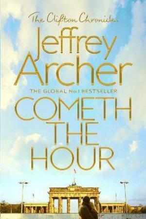 Cometh The Hour by Jeffrey Archer