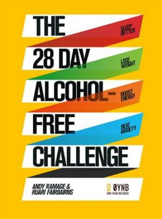 The 28 Day Alcohol-Free Challenge by Andy Ramage & Ruari Fairbairns