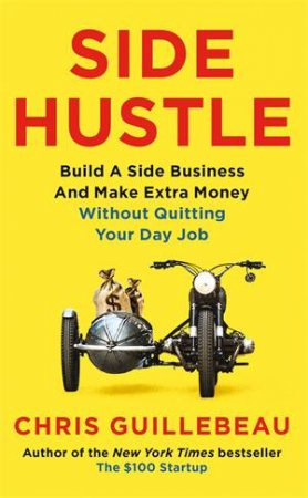 Side Hustle by Chris Guillebeau