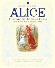 Through The LookingGlass And What Alice Found There