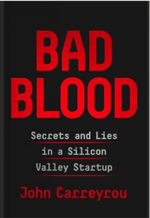 Bad Blood by John Carreyrou