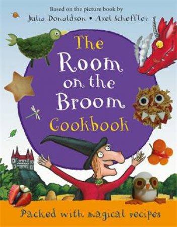 The Room on the Broom Cookbook by Julia Donaldson & Axel Scheffler