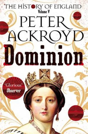 Dominion: The History Of England Volume V