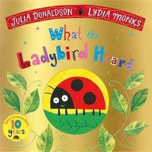 What The Ladybird Heard (10th Anniversary Ed.) by Julia Donaldson & Lydia Monks