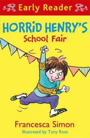 Horrid Henry Early Reader: Horrid Henry's School Fair