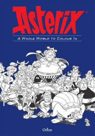 The Asterix Colouring Book by Various