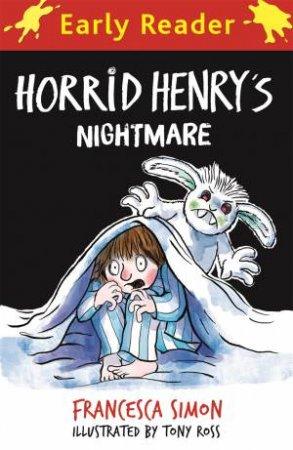 Horrid Henry Early Reader: Horrid Henrys Nightmare