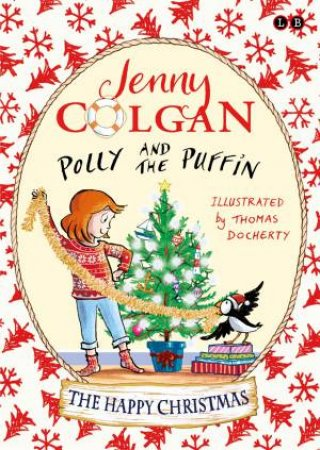 Polly And The Puffin: The Happy Christmas by Jenny Colgan & Thomas Docherty