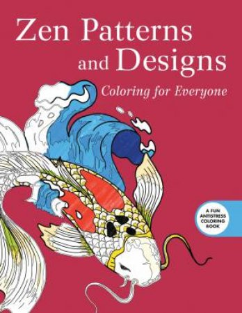 Zen Patterns And Designs Coloring For Everyone