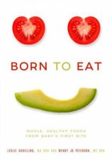 Born To Eat by Wendy Jo Peterson & Leslie Schilling