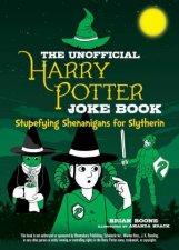 The Unofficial Harry Potter Joke Book Stupefying Shenanigans For Slytherin