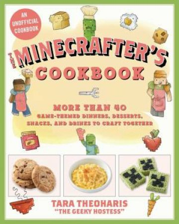 Minecrafter's Cookbook by Theoharis Tara