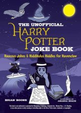 The Unofficial Harry Potter Joke Book Raucous Jokes And Riddikulus Riddles For Ravenclaw