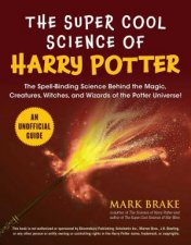 The Super Cool Science Of Harry Potter