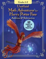 Unofficial Math Adventures For Harry Potter Fans Addition  Subtraction