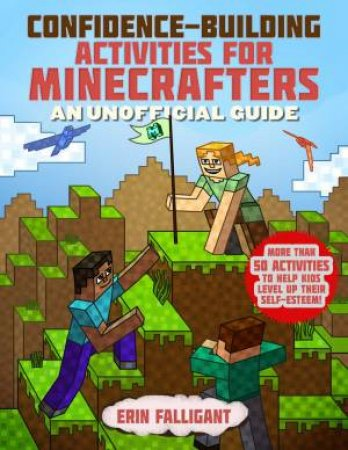 Confidence-Building Activities For Minecrafters by Erin Falligant