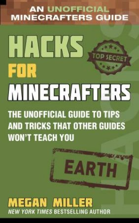 Hacks For Minecrafters: Earth by Megan Miller