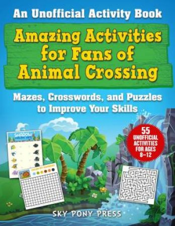 Amazing Activities For Animal Crossing Fans by Jen Funk Weber & Grace Sandford