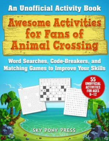 Awesome Activities For Animal Crossing Fans by Jen Funk Weber & Grace Sandford