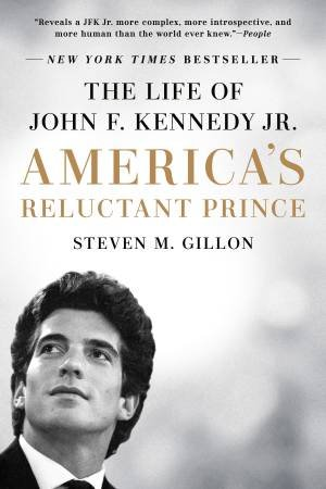 America's Reluctant Prince by Steven M. Gillon