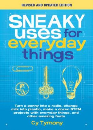Sneaky Uses For Everyday Things (Revised Ed.)