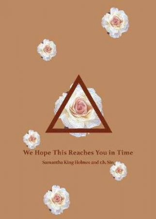 We Hope This Reaches You In Time by r.h. Sin