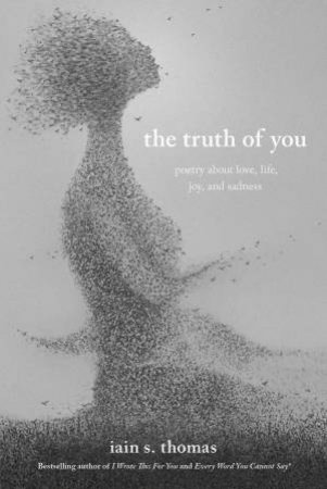 The Truth Of You by Iain S. Thomas